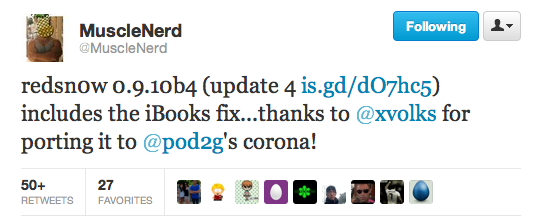 musclenerd tweet RedSn0w 0.9.10b4 released: includes fixes for iBooks and launchctl